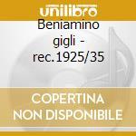 Beniamino gigli - rec.1925/35 cd musicale di Artisti Vari
