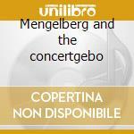 Mengelberg and the concertgebo cd musicale di Artisti Vari