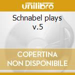 Schnabel plays v.5 cd musicale di Beethoven