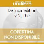 De luca edition v.2, the cd musicale di Artisti Vari