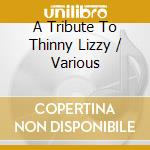 Tribute to thin lizzy cd musicale