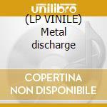 (LP VINILE) Metal discharge lp vinile