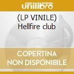(LP VINILE) Hellfire club lp vinile
