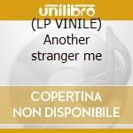 (LP VINILE) Another stranger me lp vinile