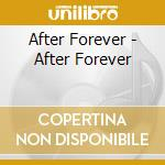 After Forever - After Forever cd musicale di Forever After