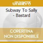 BASTARD cd musicale di SUBWAY TO SALLY
