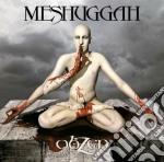 Meshuggah - Obzen cd musicale di MESHUGGAH