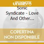 LOVE AND OTHER DISASTER cd musicale di Syndicate Sonic