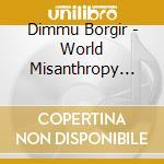 WORLD MISANTHROPY  CD+DVD                 cd musicale di Borgir Dimmu