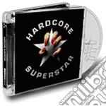 HARDCORE SUPERSTAR                        cd musicale di Superstar Hardcore