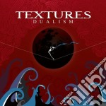 Textures - Dualism cd musicale di Textures