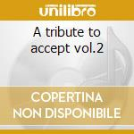 A tribute to accept vol.2 cd musicale