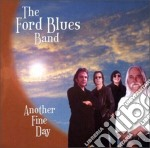 Ford Blues Band - Another Fine Day cd musicale di The ford blues band