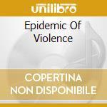 EPIDEMIC OF VIOLENCE cd musicale di DEMOLITION HAMMER