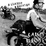 A Classic Education - Call It Blazing cd musicale di A classic education