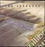 Subdudes - Annunciation cd musicale di Subdudes The