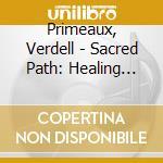 Sacred path cd musicale di Primeaux & mike