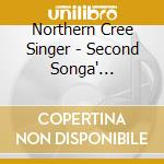 Northern Cree Singer - Second Songa' Dancers' Choice cd musicale di Northern cree singer