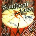 Southern Cree - Drum For Life cd musicale di Cree Southern