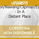 In a distant place cd musicale di Nakai/eaton/clipman
