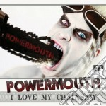 I love my chainsaw cd musicale di Powersmouth