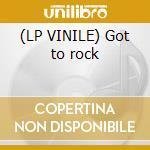 (LP VINILE) Got to rock lp vinile