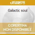 Galactic soul cd musicale