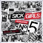 Sick girls - revolution nr.5 cd musicale di Artisti Vari