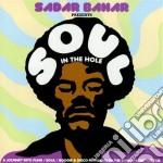 Sadar bahar presents soul in the hole cd musicale di Artisti Vari