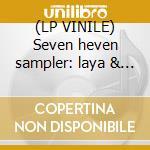 (LP VINILE) Seven heven sampler: laya & montiel lp vinile di Artisti Vari