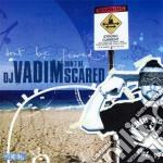 Dj Vadim - Don't Be Scared cd musicale di Vadim Dj