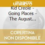 Kid Creole - Going Places - The August Darnell Years cd musicale di Creole Kid