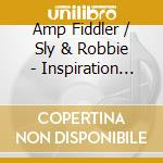 INSPIRATION INFORMATION cd musicale di AMP FIDDLER SLY & ROBBIE