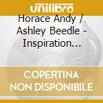 Andy Horace / Ashley Beedle - Inspiration Information cd musicale di Andy & ashle Horace