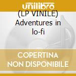 (LP VINILE) Adventures in lo-fi lp vinile
