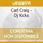 Carl Craig - Dj Kicks cd musicale di DJ-KICKS