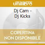 Dj Cam - Dj Kicks cd musicale di Cam Dj