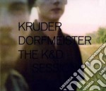 THE K&D SESSIONS cd musicale di KRUDER & DORFMEISTER