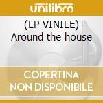 (LP VINILE) Around the house lp vinile