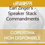 Earl Zinger's - Speaker Stack Commandments cd musicale di ZINGER EARL