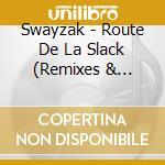 ROUTE DE LA SLACK cd musicale di SWAYZAK