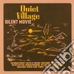 Quiet Village - Silent Movie cd musicale di Village Quiet