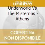 Underworld Vs The Misterons - Athens cd musicale di UNDERWORLD
