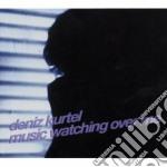 Deniz Kurtel - Music Watching Over Me cd musicale di Kurtel Deniz