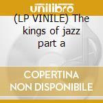(LP VINILE) The kings of jazz part a lp vinile