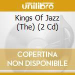 THE KINGS OF JAZZ by Gilles Peterson cd musicale di ARTISTI VARI