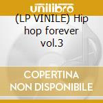 (LP VINILE) Hip hop forever vol.3 lp vinile