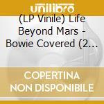 (LP VINILE) Life beyond mars - bowie covered lp vinile