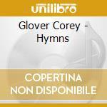 Glover Corey - Hymns cd musicale di Corey Glover