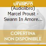 Swann in amore cd musicale di Marcel Proust